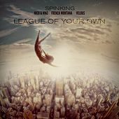 League Of Your Own (feat. Nico & Vinz, French Montana, and Velous) by DJ SpinKing