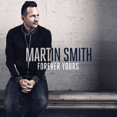 Forever Yours by Martin Smith