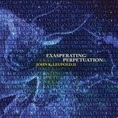 John Leupold II: Exasperating Perpetuation by Various Artists