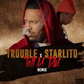 Tell U Dat (Remix) - Single de Trouble