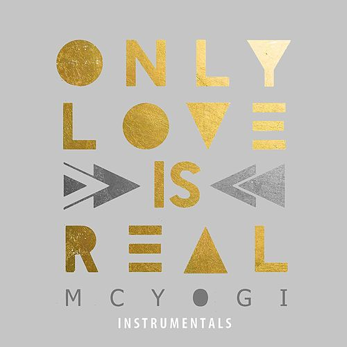Only Love Is Real (The Instrumentals) by MC Yogi