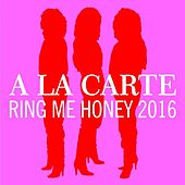 Ring Me Honey 2016 by A La Carte