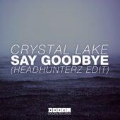 Say Goodbye (Headhunterz Edit) von Crystal Lake