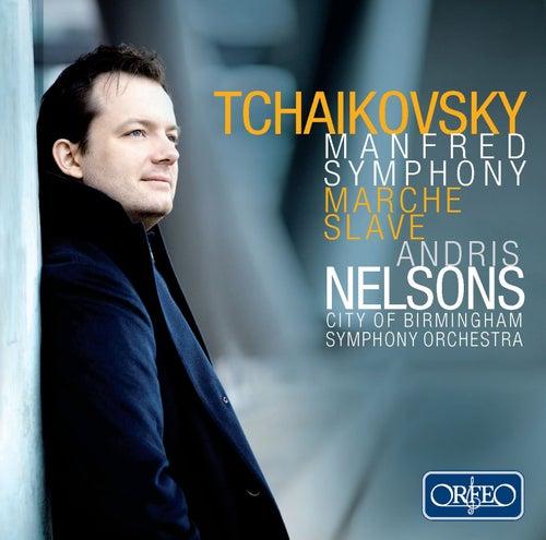 Tchaikovsky: Manfred Symphony, Op. 58 & Marche slave, Op. 31 by City Of Birmingham Symphony Orchestra
