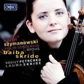 Szymanowski: Violin Concertos & Mythes de Baiba Skride