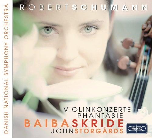 Schumann: Violin Concertos & Phantasie in C Major, Op. 131 by Baiba Skride