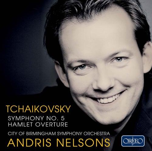 Tchaikovsky: Symphony No. 5 & Hamlet Overture by City Of Birmingham Symphony Orchestra