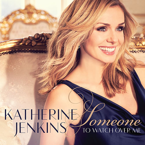 Someone To Watch Over Me von Katherine Jenkins