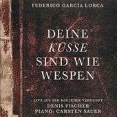 Deine Küsse sind wie Wespen (Live) de Denis Fischer