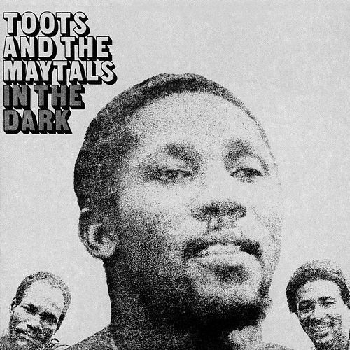 In The Dark de Toots and the Maytals