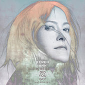 Where Did You Go ? (And Remixes) de Keren Ann