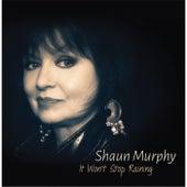 It Won't Stop Raining de Shaun Murphy