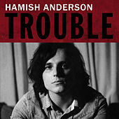 Trouble by Hamish Anderson