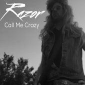 Call Me Crazy von Razor