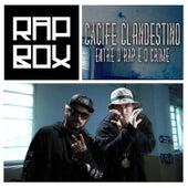 Entre o Rap e o Crime by Cacife Clandestino