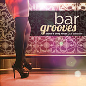 Bar Grooves: Dance & Deep House Club Selection by Various Artists