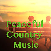 Peaceful Country Music von Various Artists