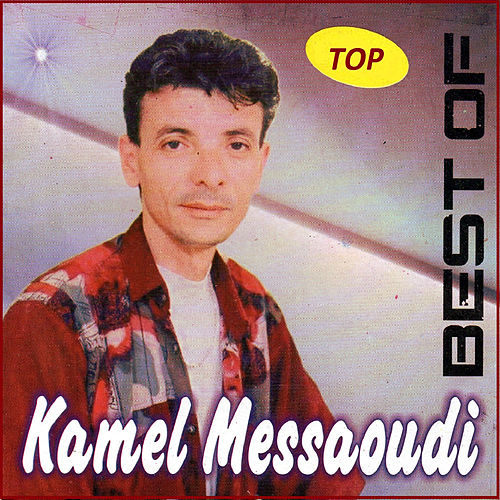 kamel messaoudi best of
