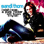 I Wish I Was a Punk Rocker (with Flowers in My Hair) by Sandi Thom