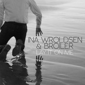 Lay It On Me de Ina Wroldsen
