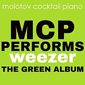 MCP Performs Weezer: The Green Album von Molotov Cocktail Piano