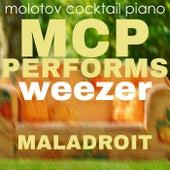 MCP Performs Weezer: Maladroit von Molotov Cocktail Piano
