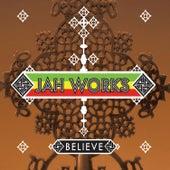 Believe by Jah Works