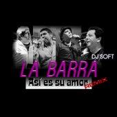 Asi Es Su Amor (Remix) de La Barra