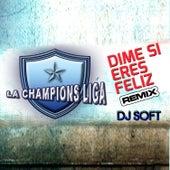 Dime Si Eres Feliz (Remix) de La Champions Liga