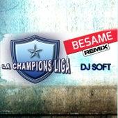 Besame (Remix) de La Champions Liga