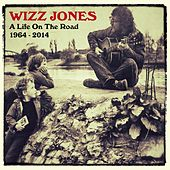 A Life On The Road, 1964 - 2014 by Wizz Jones