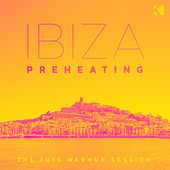 Ibiza Preheating (The 2016 Warm up Session) by Various Artists