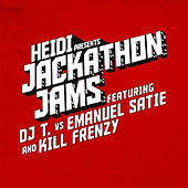 Heidi Presents Jackathon Jams feat. DJ T. vs Emanuel Satie & Kill Frenzy by DJ T.
