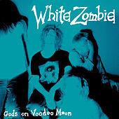 Gods on Voodoo Moon de White Zombie
