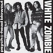 Psycho-Head Blowout de White Zombie