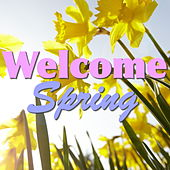Welcome Spring by Various Artists
