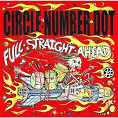 Full Straight Ahead by Circle Number Dot