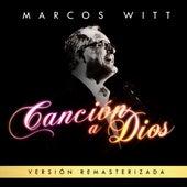 Canción a Dios (Remasterizado) de Marcos Witt