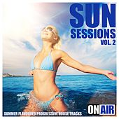 Sun Sessions, Vol. 2 (Summer Flavoured Progressive House Tracks) by Various Artists