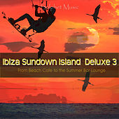 Ibiza Sundown Island Deluxe 3 (From Beach Cafe to the Summer Bar Lounge) by Various Artists