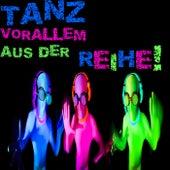 Tanz vorallem aus der Reihe! by Various Artists