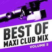 Best of Maxi Club Mix, Vol. 5 (Remastered) de Various Artists