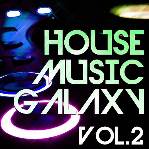 House Music Galaxy, Vol. 2 - EP by Various Artists