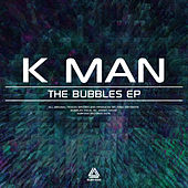 Bubbles de K-Man