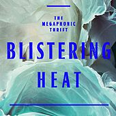 Blistering Heat by The Megaphonic Thrift