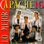 Lo Mejor de Apache 16 by Apache 16