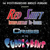 Red Shift: Interplanetary Do-Gooder (Crisis of the Cuddlykins) by Post-Meridian Radio Players