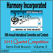 2015 Harmony Incorporated Quartet Competition - Semi-Final Round - Volume 2 by Various Artists