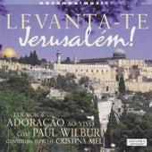 Levanta-te Jerusalém by Paul Wilbur