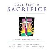 Love Sent a Sacrifice by Dave Williamson
